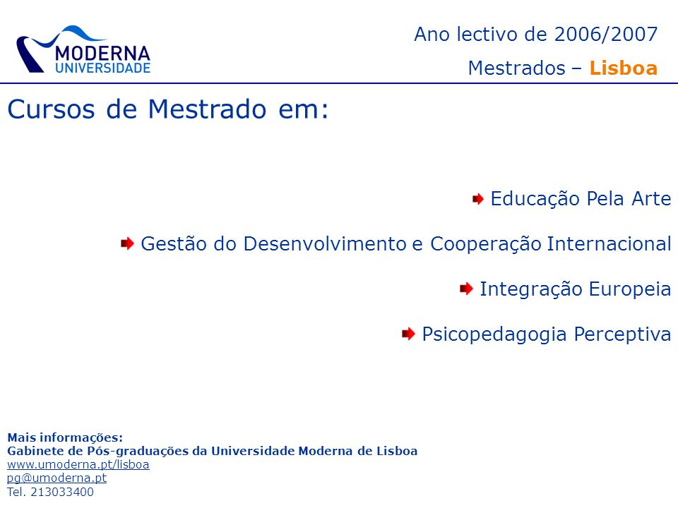 Cursos de Mestrado em: Ano lectivo de 2006/2007 Mestrados – Lisboa