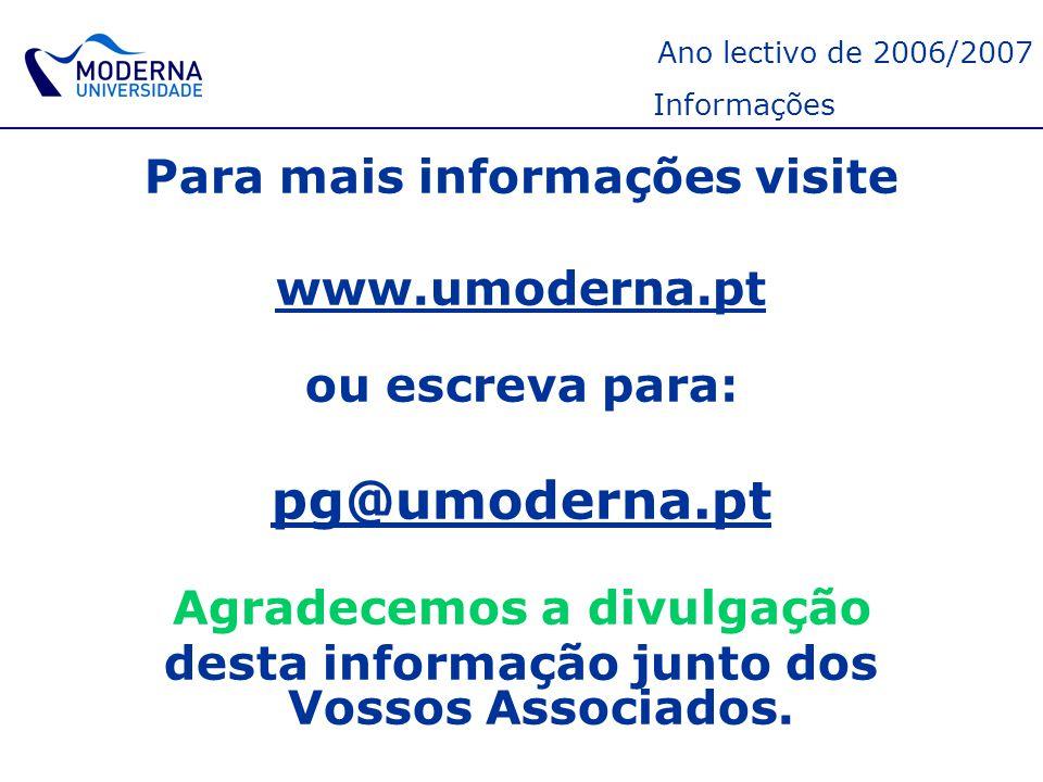 pg@umoderna.pt Para mais informações visite www.umoderna.pt