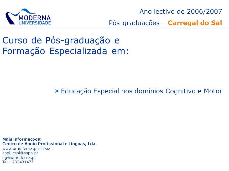 Curso de Pós-graduação e Formação Especializada em: