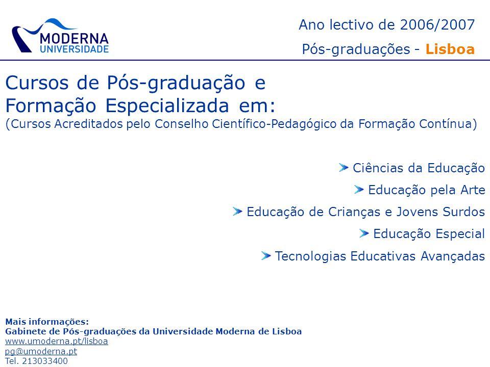Cursos de Pós-graduação e Formação Especializada em: