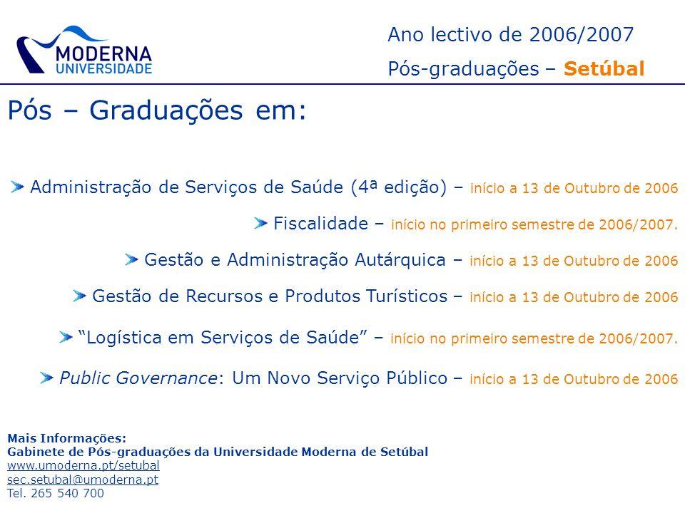 Pós – Graduações em: Ano lectivo de 2006/2007 Pós-graduações – Setúbal