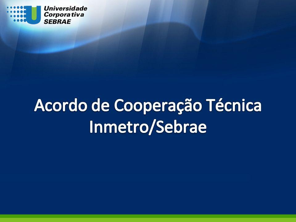 Acordo de Cooperação Técnica Inmetro/Sebrae