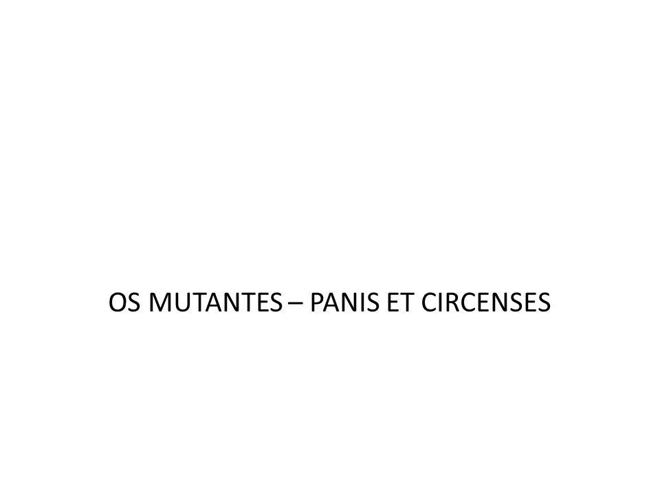 OS MUTANTES – PANIS ET CIRCENSES