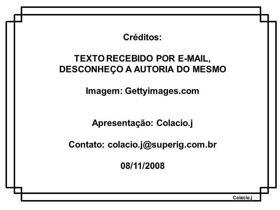 TEXTO RECEBIDO POR E-MAIL, DESCONHEÇO A AUTORIA DO MESMO