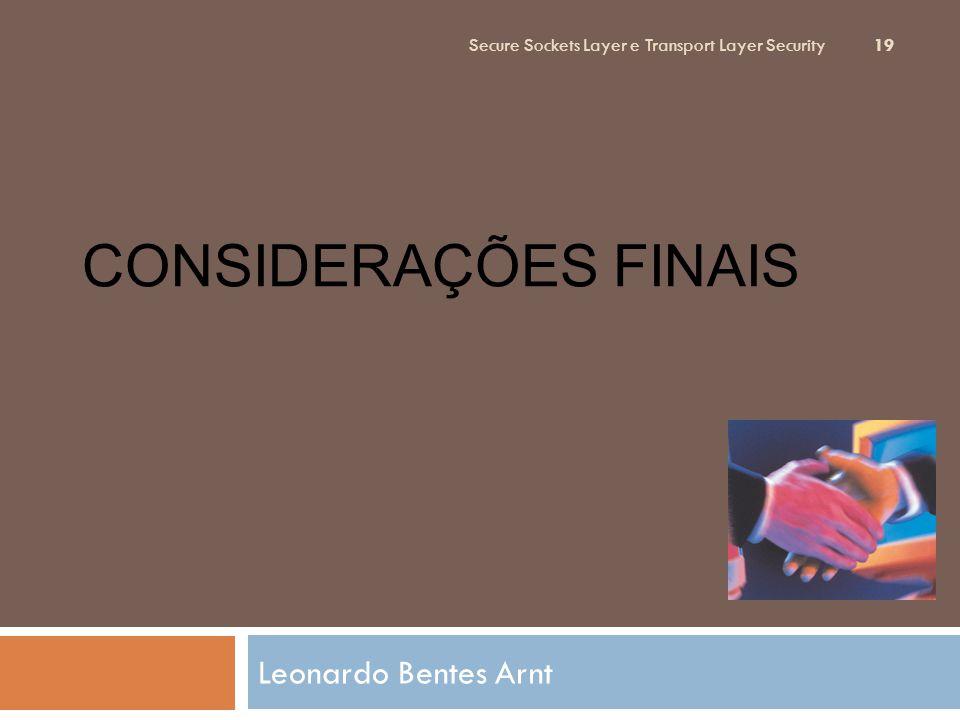 Considerações Finais Leonardo Bentes Arnt