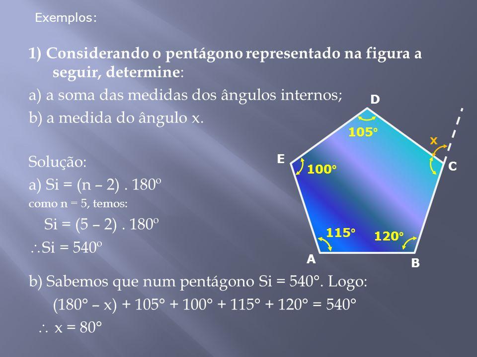 a) a soma das medidas dos ângulos internos; b) a medida do ângulo x.