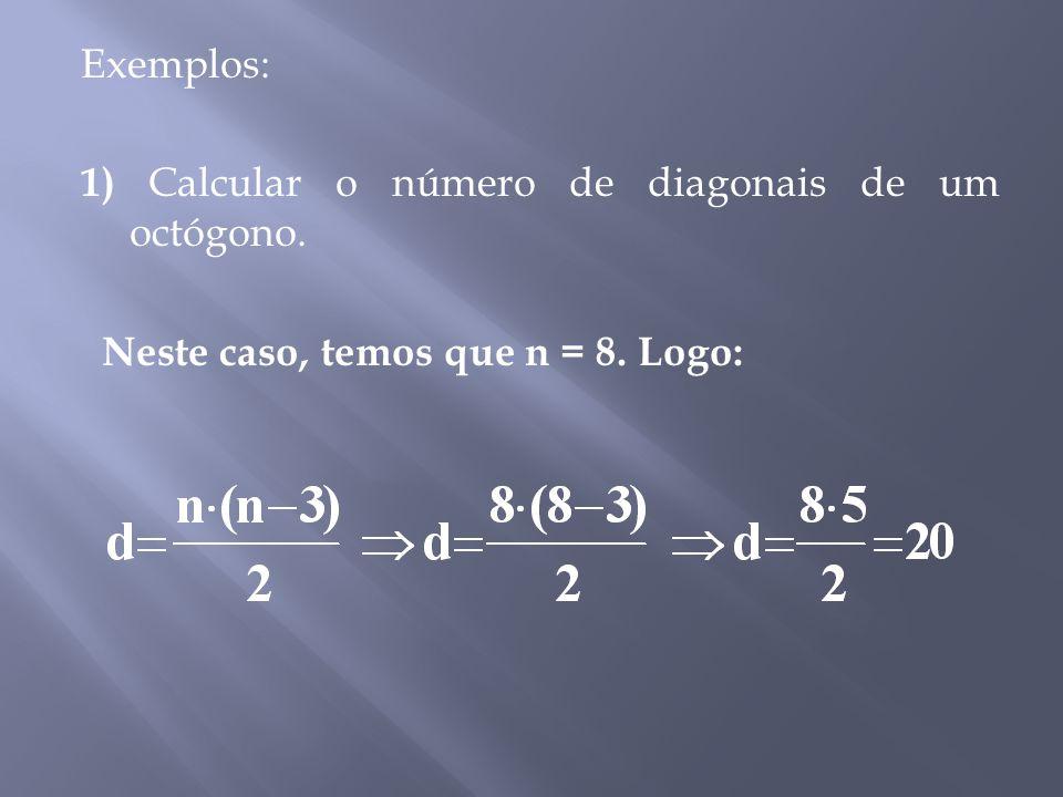 Exemplos: 1) Calcular o número de diagonais de um octógono