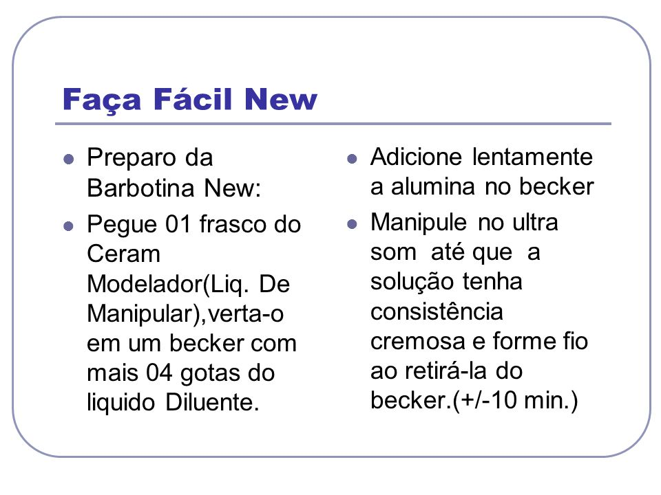 Faça Fácil New Preparo da Barbotina New: