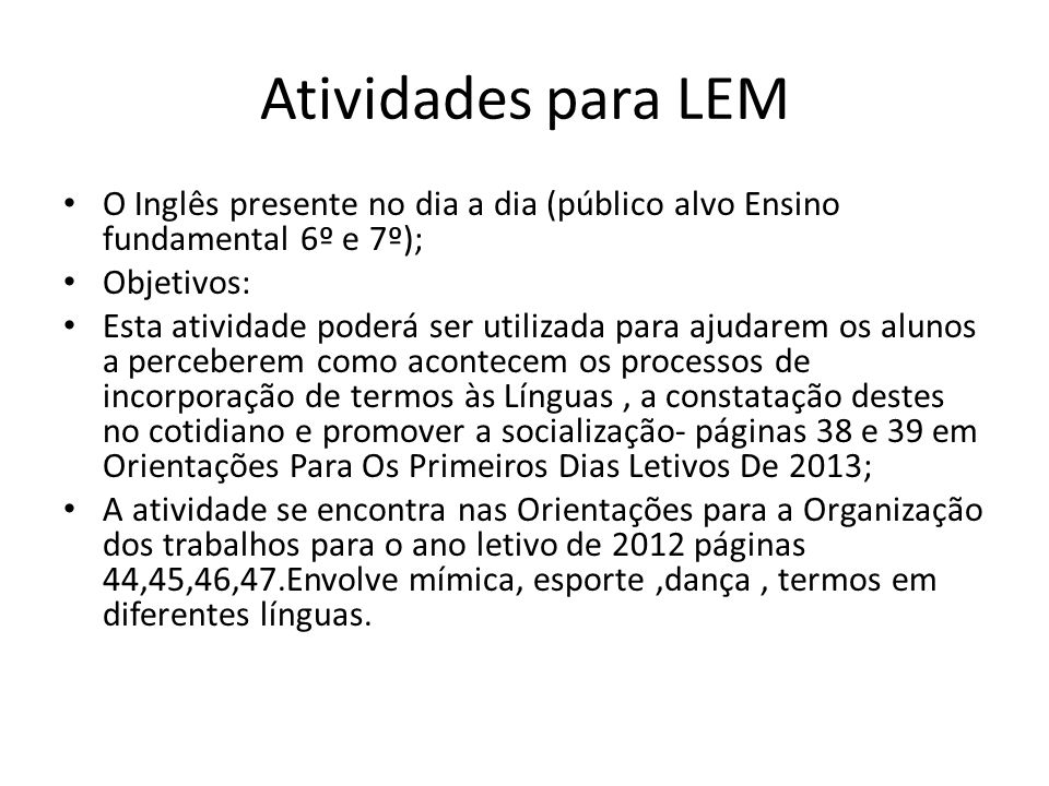 Atividades para LEM O Inglês presente no dia a dia (público alvo Ensino fundamental 6º e 7º); Objetivos: