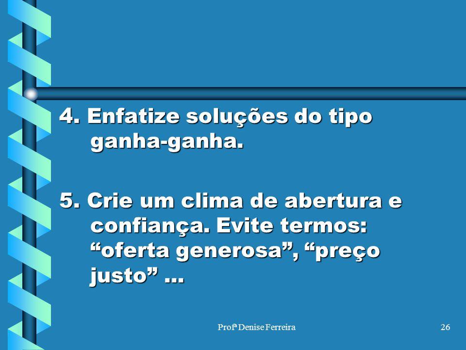 4. Enfatize soluções do tipo ganha-ganha.