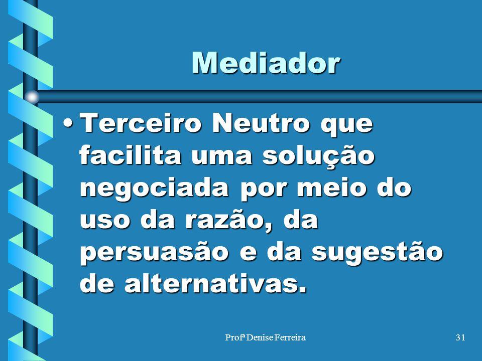 Mediador Terceiro Neutro que facilita uma solução negociada por meio do uso da razão, da persuasão e da sugestão de alternativas.