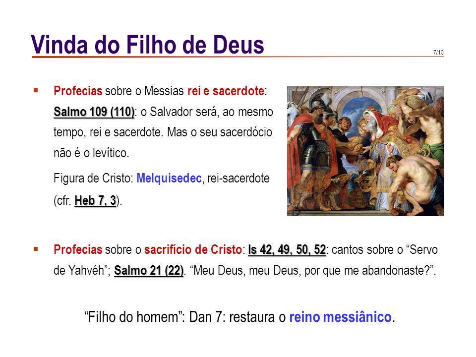 Vinda do Filho de Deus O nome de Messias provém do hebreu mashiah ,que significa ungido .