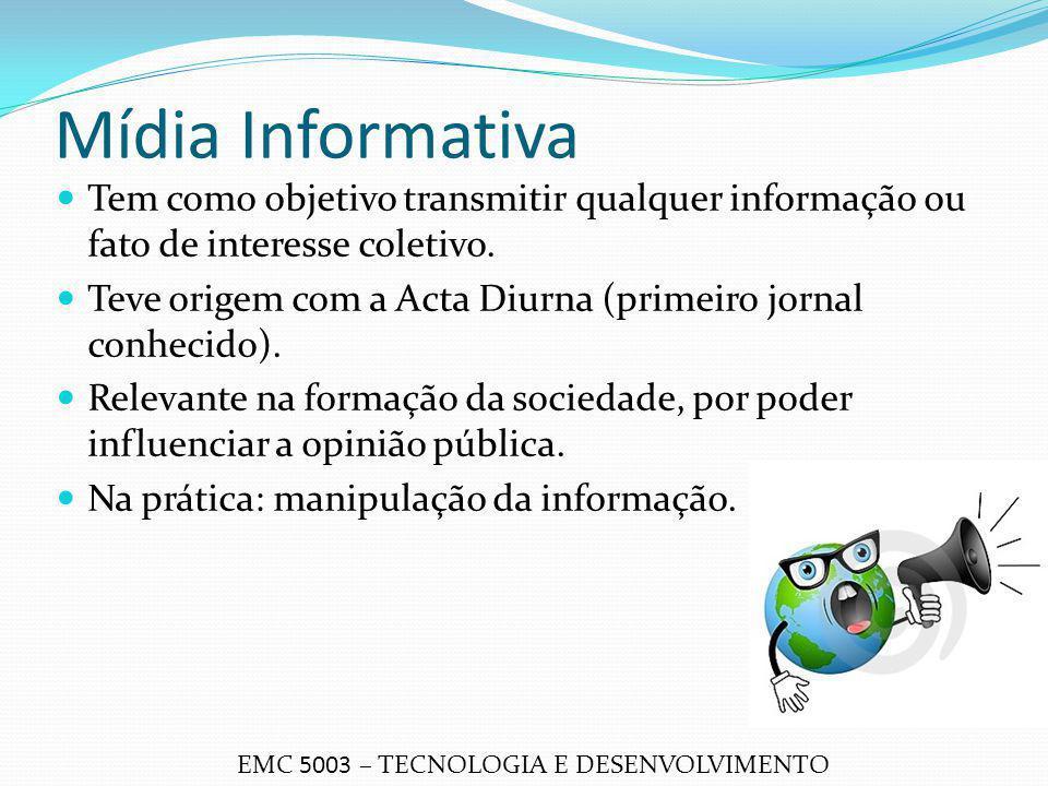 Mídia Informativa Tem como objetivo transmitir qualquer informação ou fato de interesse coletivo.