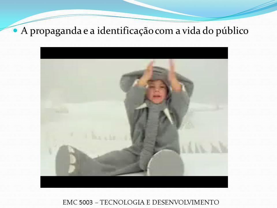A propaganda e a identificação com a vida do público