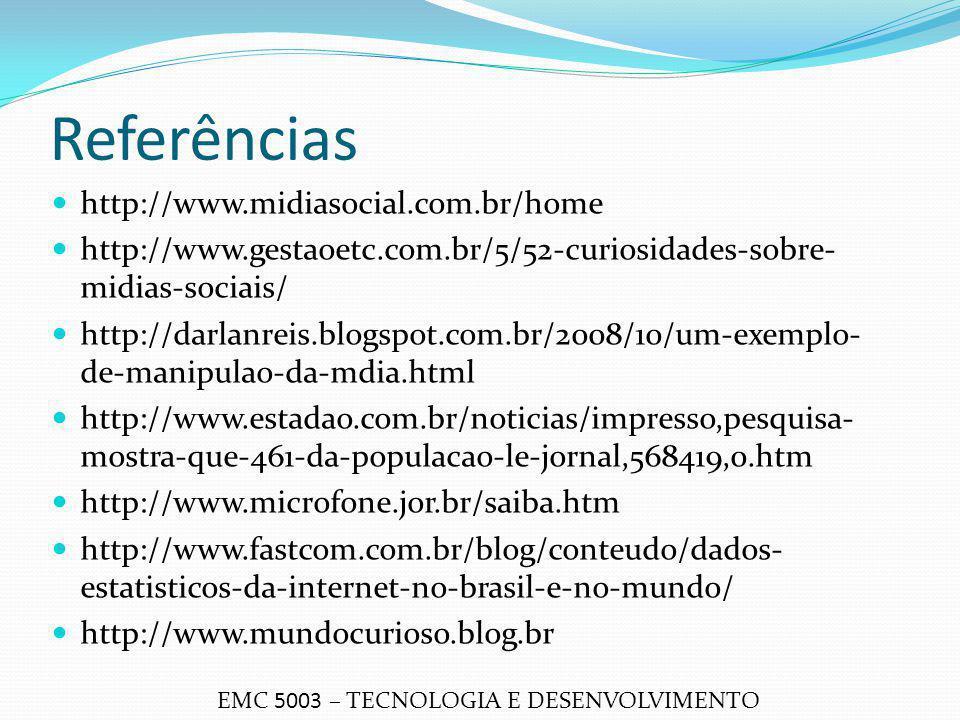 Referências http://www.midiasocial.com.br/home
