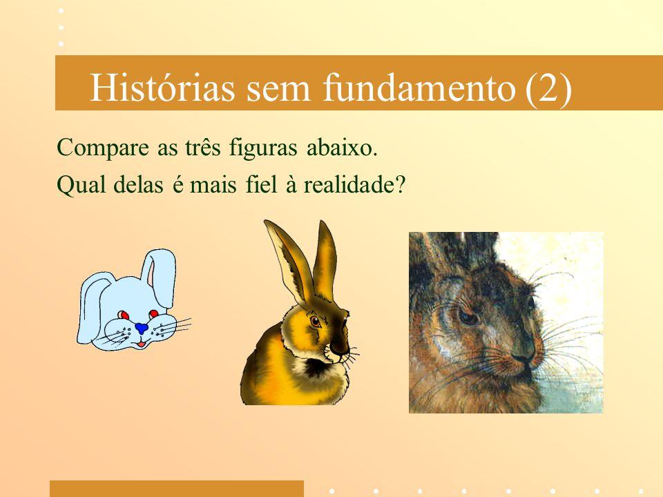 Histórias sem fundamento (2)