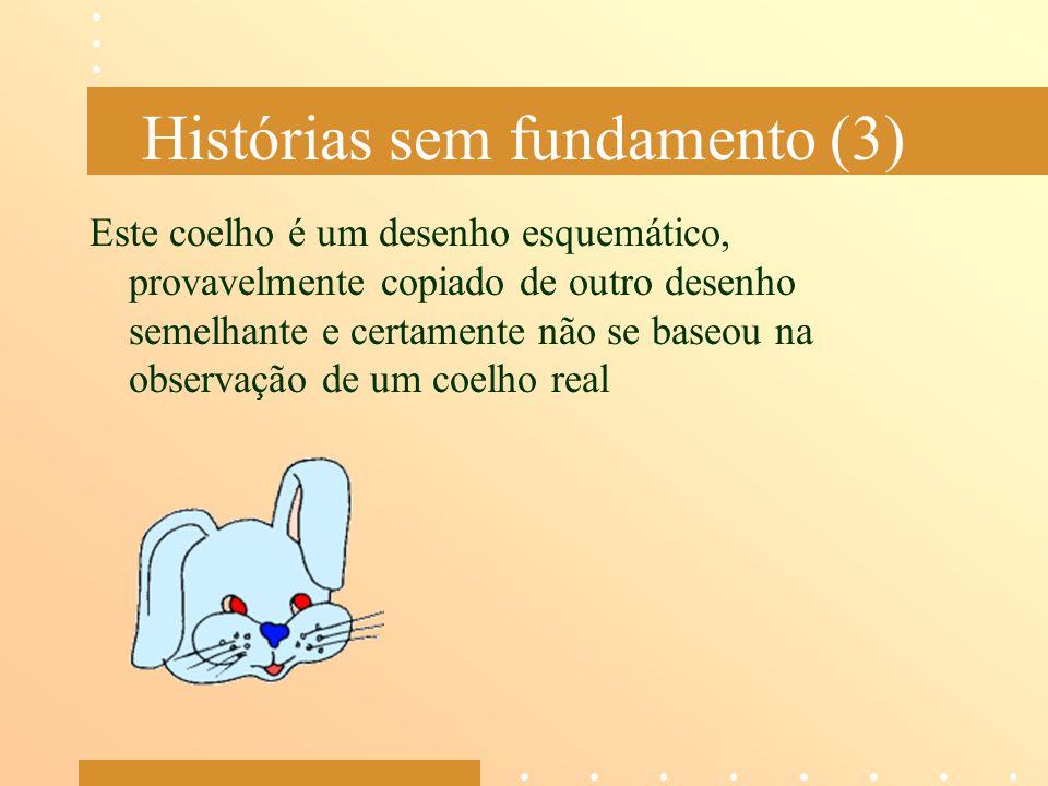 Histórias sem fundamento (3)