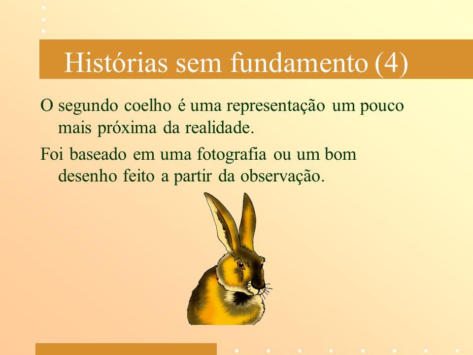 Histórias sem fundamento (4)