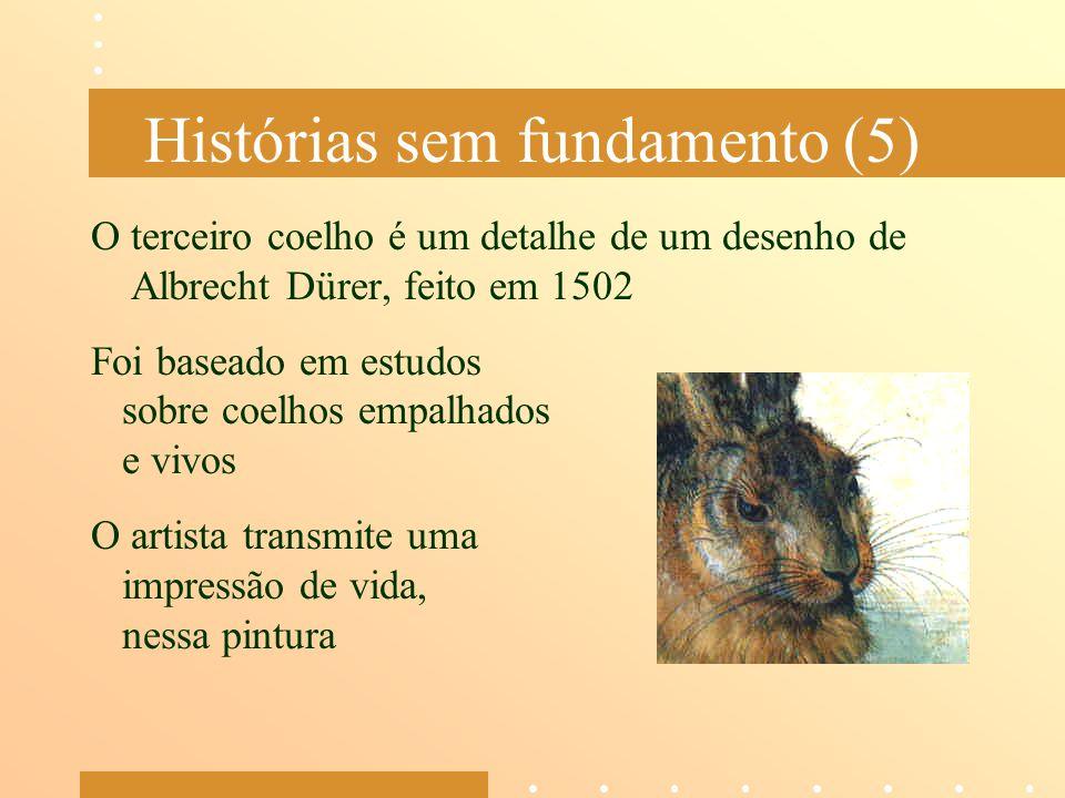 Histórias sem fundamento (5)