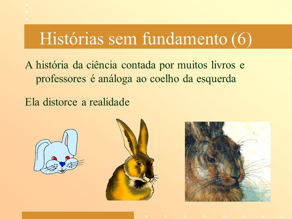 Histórias sem fundamento (6)