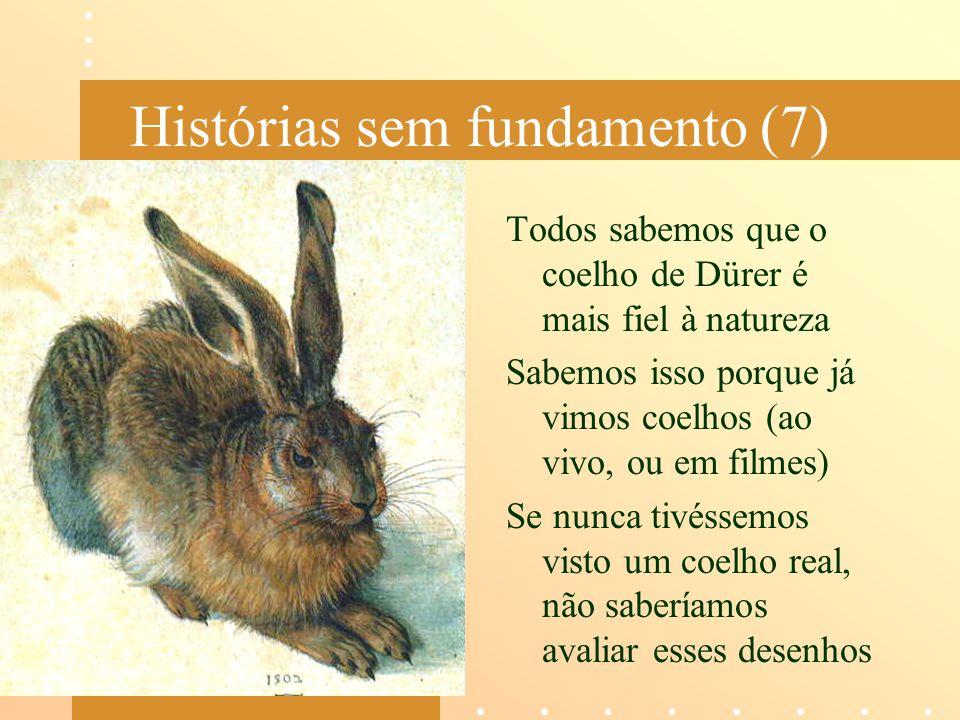 Histórias sem fundamento (7)