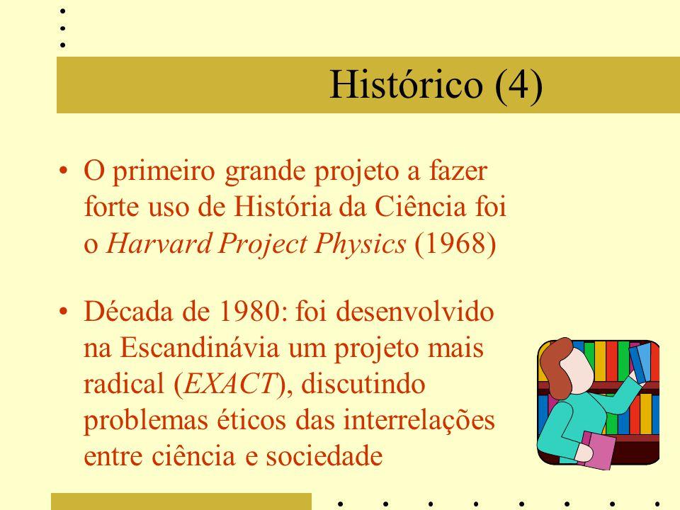 Histórico (4) O primeiro grande projeto a fazer forte uso de História da Ciência foi o Harvard Project Physics (1968)