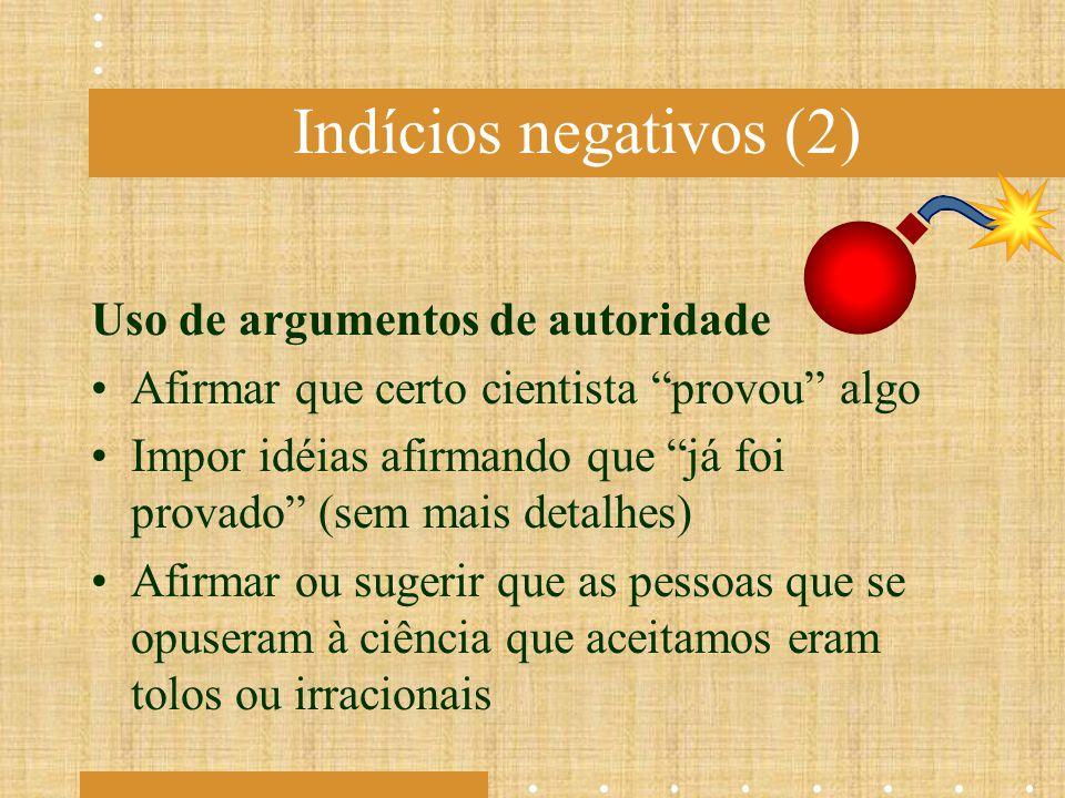 Indícios negativos (2) Uso de argumentos de autoridade