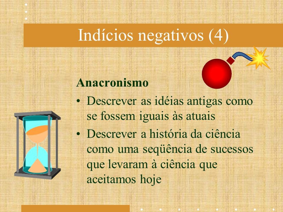 Indícios negativos (4) Anacronismo