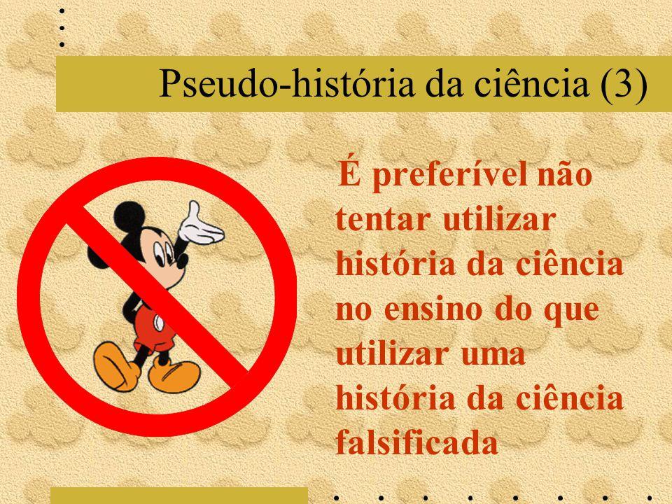 Pseudo-história da ciência (3)