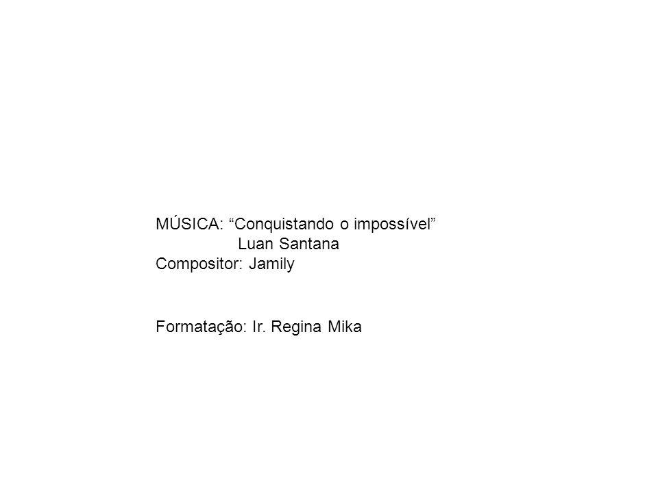 MÚSICA: Conquistando o impossível