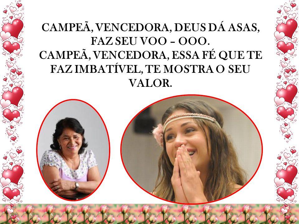 CAMPEÃ, VENCEDORA, DEUS DÁ ASAS,
