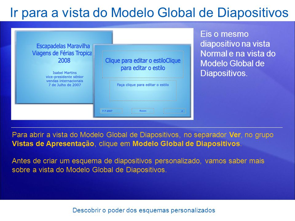 Ir para a vista do Modelo Global de Diapositivos