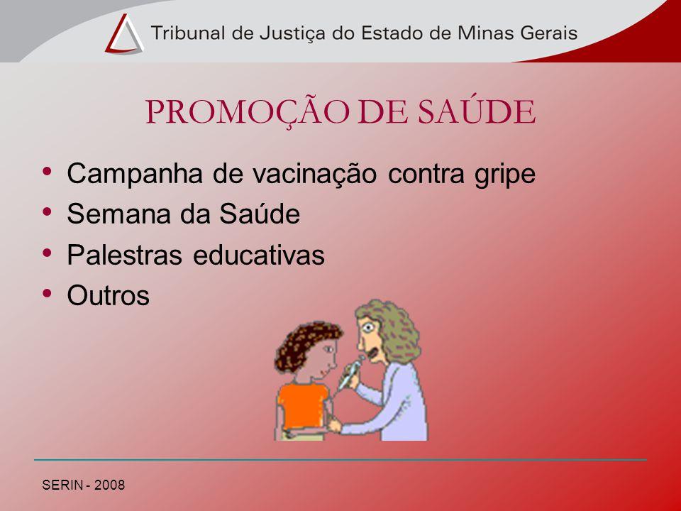 PROMOÇÃO DE SAÚDE Campanha de vacinação contra gripe Semana da Saúde
