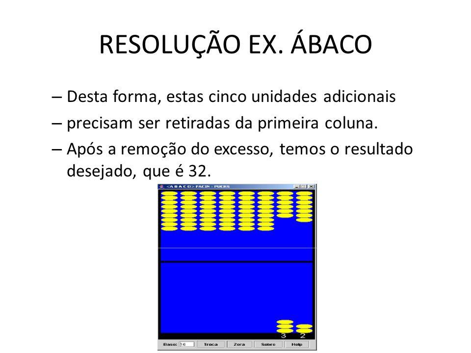 RESOLUÇÃO EX. ÁBACO Desta forma, estas cinco unidades adicionais