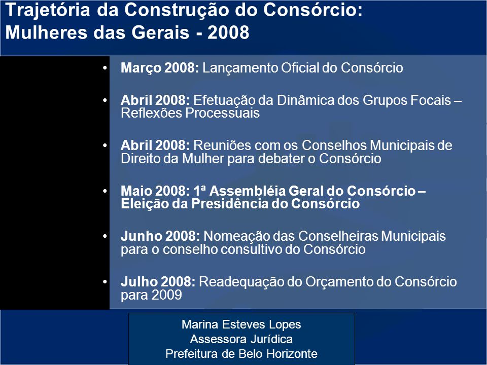 Trajetória da Construção do Consórcio: Mulheres das Gerais - 2008
