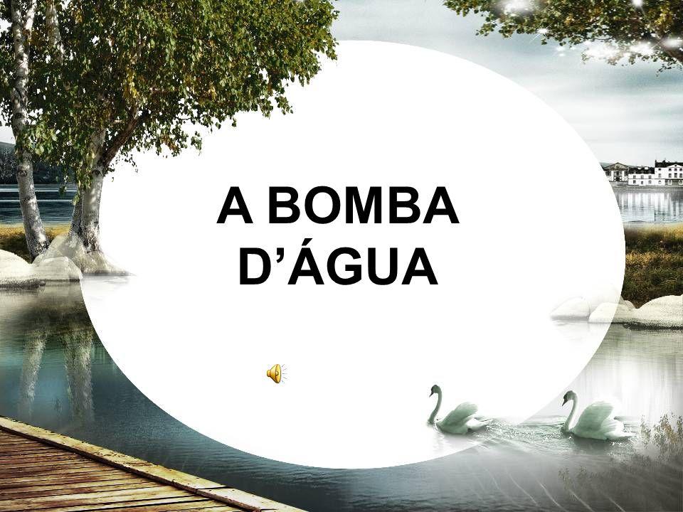 A BOMBA D'ÁGUA