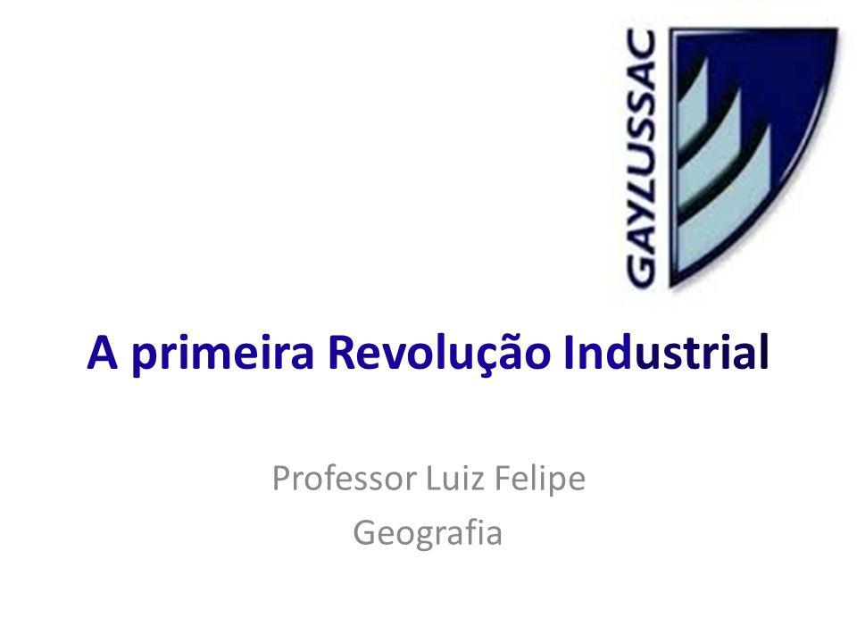 A primeira Revolução Industrial
