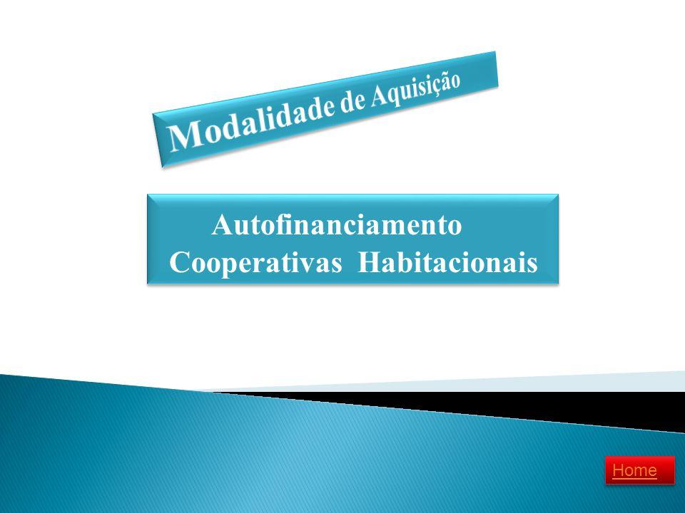 Autofinanciamento Modalidade de Aquisição Cooperativas Habitacionais