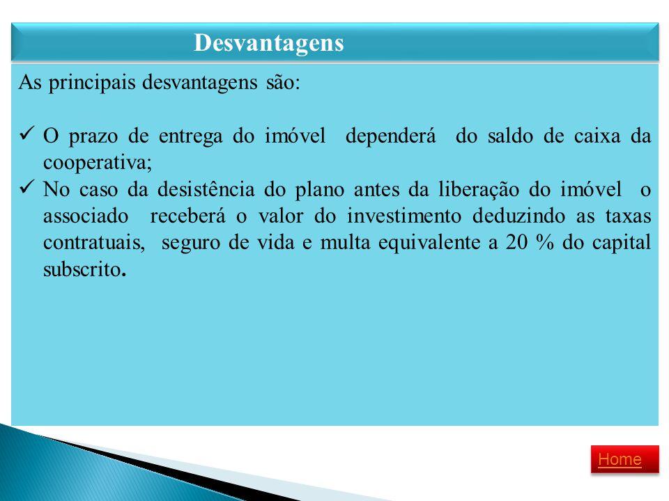 Desvantagens As principais desvantagens são: