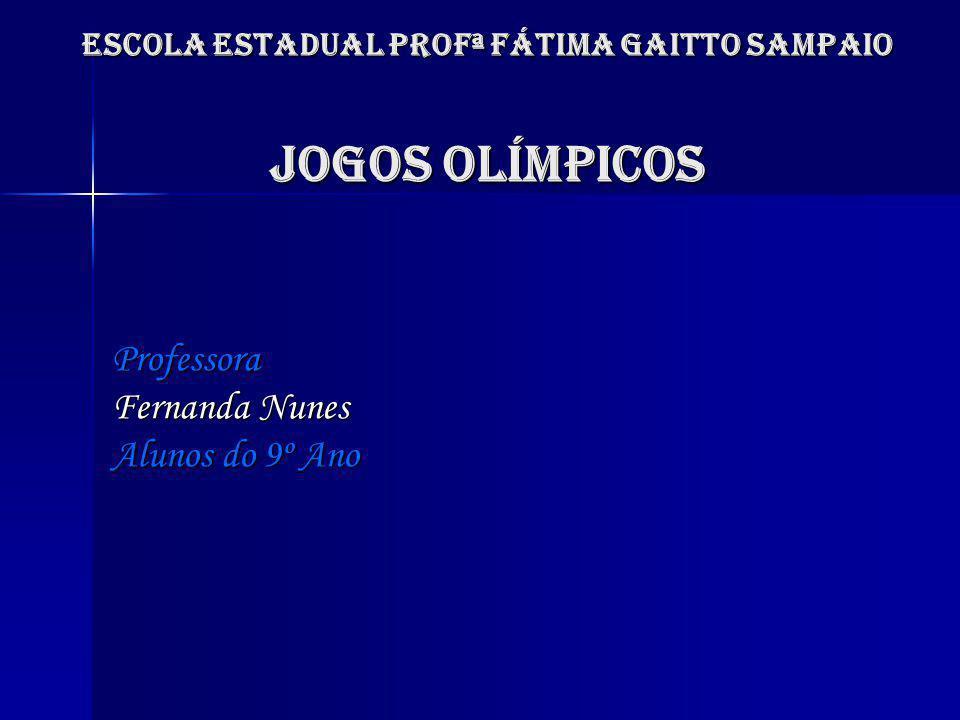 Escola estadual profª fátima gaitto sampaio JOGOS OLÍMPICOS