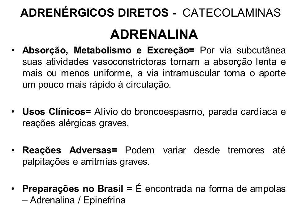 ADRENÉRGICOS DIRETOS - CATECOLAMINAS