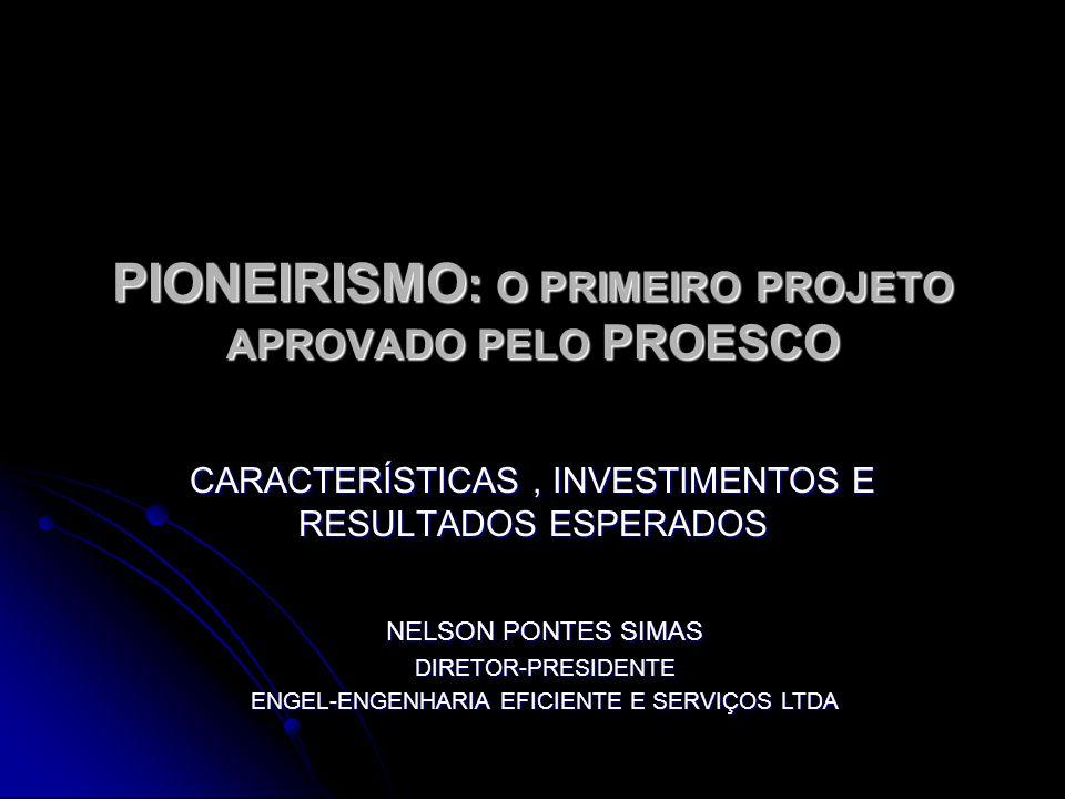 PIONEIRISMO: O PRIMEIRO PROJETO APROVADO PELO PROESCO