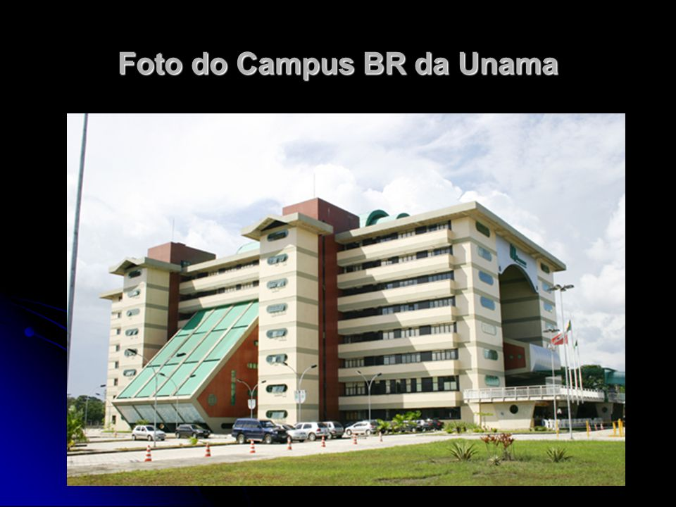 Foto do Campus BR da Unama