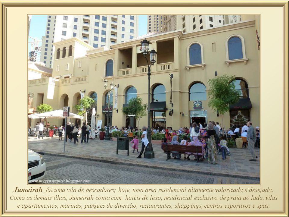 Jumeirah foi uma vila de pescadores; hoje, uma área residencial altamente valorizada e desejada.