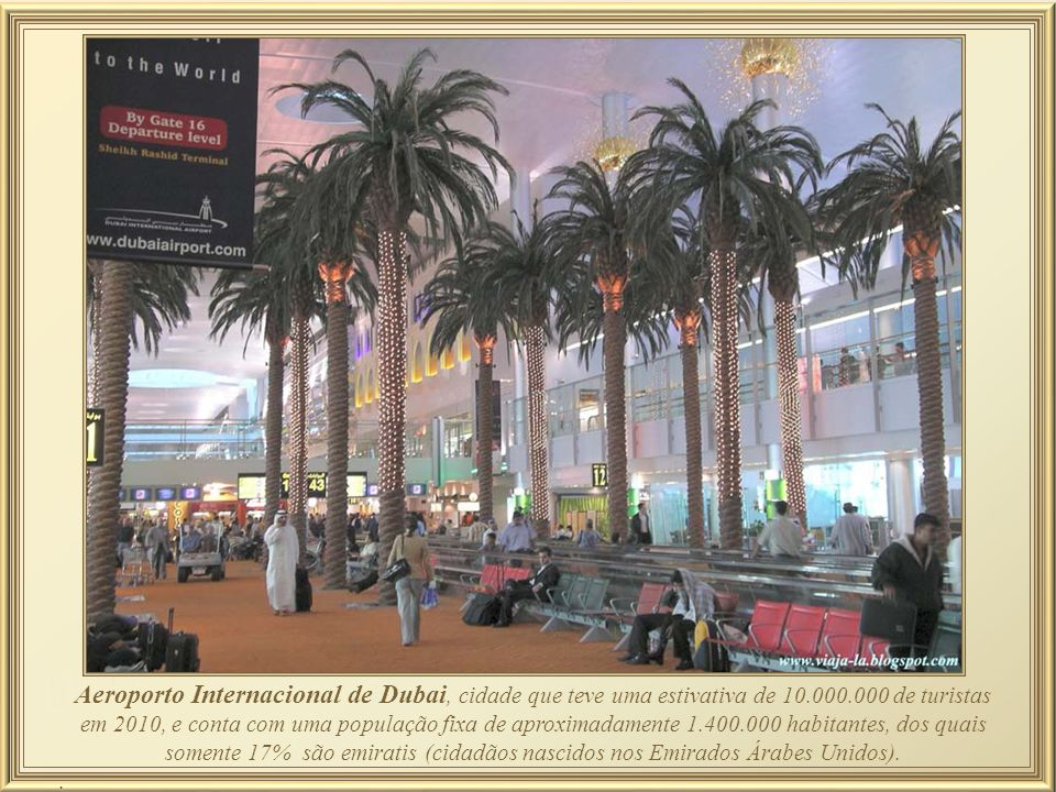 Aeroporto Internacional de Dubai, cidade que teve uma estivativa de 10