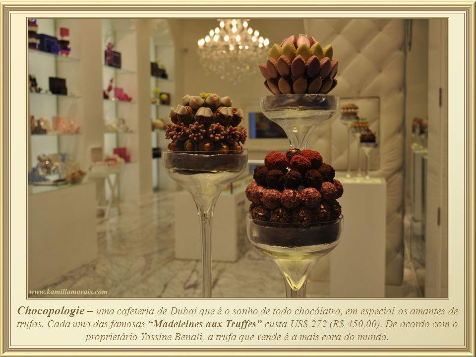 Chocopologie – uma cafeteria de Dubai que é o sonho de todo chocólatra, em especial os amantes de trufas.