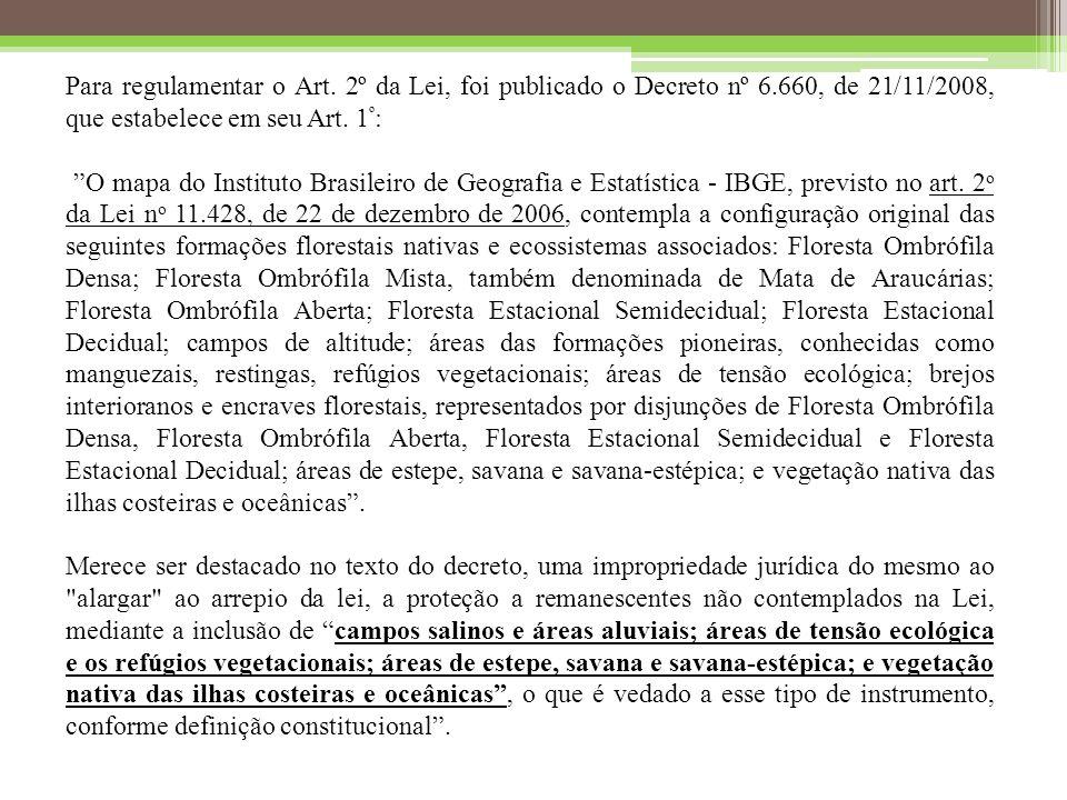 Para regulamentar o Art. 2º da Lei, foi publicado o Decreto nº 6