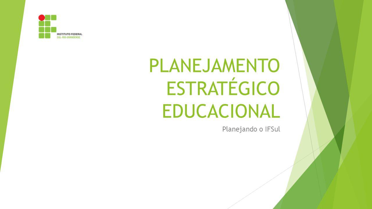 PLANEJAMENTO ESTRATÉGICO EDUCACIONAL