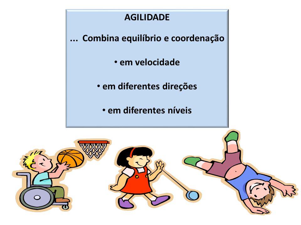 ... Combina equilíbrio e coordenação em diferentes direções