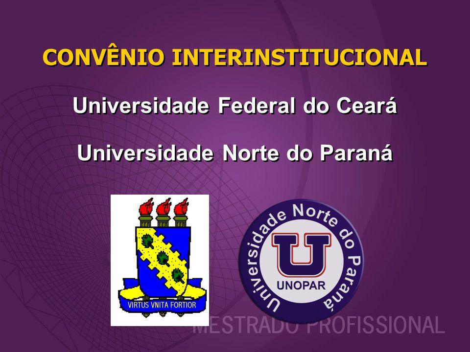 CONVÊNIO INTERINSTITUCIONAL Universidade Federal do Ceará Universidade Norte do Paraná